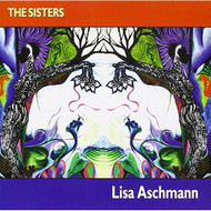 The Sisters By Lisa Aschmann Performer On Audio CD Album 2000 - DD615494