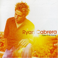 Take It All Away By Ryan Cabrera On Audio CD Album 2005 - DD615608