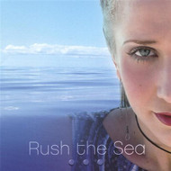 Rush The Sea By Stephanie Pauline On Audio CD Album 2008 - DD616028
