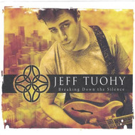Breaking Down The Silence By Jeff Tuohy On Audio CD Album 2005 - DD616869