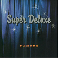 Famous By Super Deluxe On Audio CD Album Rock 1996 - DD617007