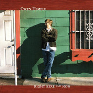 Right Here And Now By Owen Temple On Audio CD Album 2002 - DD619402
