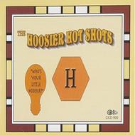 Who's Your Little Hoosier? By The Hoosier Hotshots On Audio CD Album 2 - DD621781