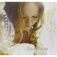 In Your Wake By Alissa Moreno On Audio CD Album - DD624141