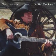 Still Kickin' By Dan Sauer On Audio CD Album 2001 - DD624516