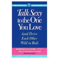 Talk Sexy To The One You Love By Keesling Barbara Reader On Audio - DD625557