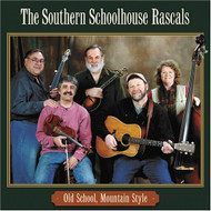 Old School Mountain Style By The Southern Schoolhouse Rascals On Audio - DD625925