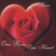 One Rose One Heart By Marty Rotella On Audio CD Album 2011 - DD626913
