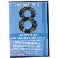 The Beautiful 8 Learning To Live With Advanced Breast Cancer On DVD - DD640678