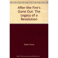 After the Fire's Gone Out: The Legacy of a Revolution - E024090