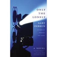 Only The Lonely Paperback by Gary Zebrun Book - E024871