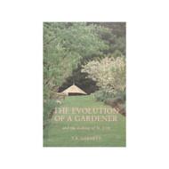 Evolution Of A Gardener Hardcover by Tom Garnett Book - E026742