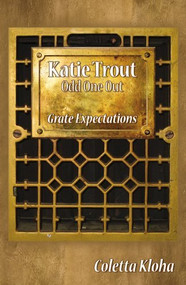 Katie Trout Odd One Out: Grate Expectations Paperback By Coletta Kloha - E117625
