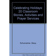 Celebrating Holidays: 20 Classroom Stories, Activities, Prayer - E32001