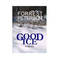 Good Ice By Forrest Peterson Hardcover Book - E460380
