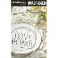 Love Bomb By Zeidner Lisa MP3 CD Literature Modern Unabridged On - E489412