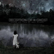 Speak Up You're Not Alone By Deception Of A Ghost On Audio CD - E503454