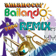 Amanecer Bailando A Todo Remix By Various Artists On Audio CD - E503822
