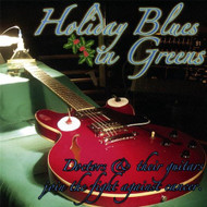 Holiday Blues In Greens By Doctors & Their Guitars On Audio CD Blues - E504851