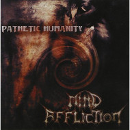 Pathetic Humanity By Mind Affliction On Audio CD Pop - E505411