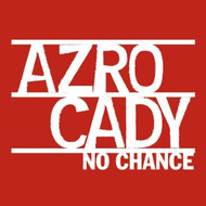 No Chance By Azro Cady On Audio CD Album Pop 2013 - E508769