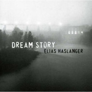 Dream Story By Haslanger Elias On Audio CD Album Jazz 2006 - E523761