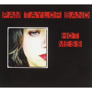 Hot Mess By Taylor Pam Band On Audio CD Album Blues 2012 - E523899