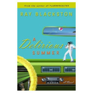 A Delirious Summer Unabridged Edition By Blackston Ray Published By - E525037