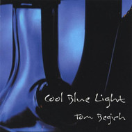 Cool Blue Light By Tom Begich Album On Audio CD - EE478398