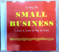 It May Be Small Business But It Sure Is Big To Me! On Audio CD - EE511194