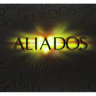 Aliados By Aliados On Audio CD Album Latin Import 2013 - EE514875