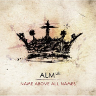 Alm UK: Name Above All Names - EE522805