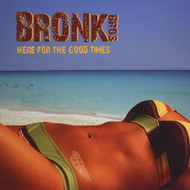 Here For The Good Times By Bronk Brothers On Audio CD Album 2009 - EE531218