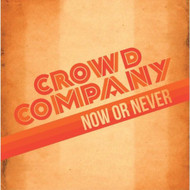Now Or Never By Crowd Company On Audio CD Album Import 2014  - EE545072