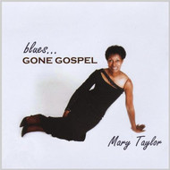 Blues Gone Gospel By Taylor Mary On Audio CD Album 2008 - EE546274