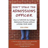 Don't Stalk The Admissions Officer: How To Survive The College - EE583062