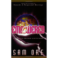 Empowered Living Life Without Limitations By Sam Ore Book Paperback - EE583100