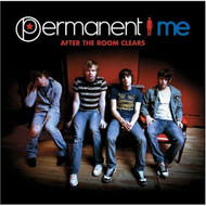 After The Room Clears By Permanent Me On Audio CD Album 2007 - EE590147