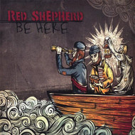 Be Here By Shepherd Red On Audio CD Album 2011 - EE593918