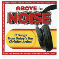 Above The Noise On Audio CD Album by Michael W Smith  Third Day  - XX611560