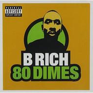 80 Dimes Explicit By B Rich On Audio CD Album 2013 - XX618549
