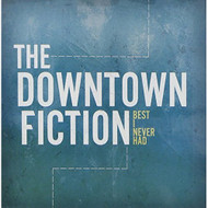Best I Never Had By Downtown Fiction On Audio CD Album 2010 - XX620664
