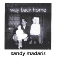 Way Back Home By Sandy Madaris On Audio CD Album 2001 - XX623610