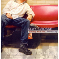 Eternity With You By Clay Crosse Performer On Audio CD Album 2005 - XX624217