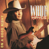 On A Good Night By Wade Hayes On Audio CD Album 2009 - XX625076