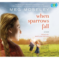 When Sparrows Fall By Meg Moseley On Audiobook CD Unabridged - XX627449
