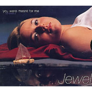 You Were Meant For Me / Foolish Games By Jewel On Audio CD Album 1996 - XX628368