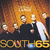 Dream Large By South 65 On Audio CD Album 2001 - XX634859