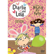 Charlie & Lola Vol 7 This Is Actually My Party On DVD - XX641879