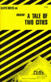 Dickens' A Tale Of Two Cities (Cliffs Notes) - E32988